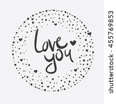 vector hand lettering love you... | Shutterstock .eps vector #455769853