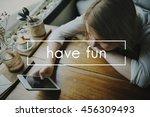 Small photo of Have Fun Happiness Amusement Enjoyment Pleasure Concept