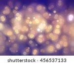 bokeh light  shimmering blur...   Shutterstock . vector #456537133