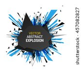 abstract explosion banner.... | Shutterstock .eps vector #457082827