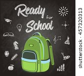 ready for school  stationery... | Shutterstock .eps vector #457320313