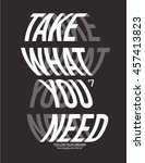 take what you need poster warp... | Shutterstock .eps vector #457413823