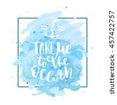 take me to the ocean hand drawn ...   Shutterstock .eps vector #457422757