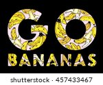Go Bananas Print Or Screen T...