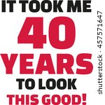 it took me 40 years to look... | Shutterstock .eps vector #457571647