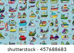 cute little ships  seamless... | Shutterstock .eps vector #457688683