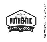 authentic vintage logo and... | Shutterstock .eps vector #457789747