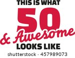 this is what 50 and awesome... | Shutterstock .eps vector #457989073
