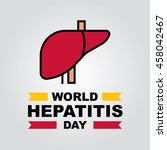 world hepatitis day vector... | Shutterstock .eps vector #458042467