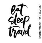 Eat  Sleep  Travel. Hand Drawn...