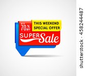 super sale  this weekend... | Shutterstock .eps vector #458244487