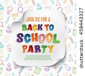 back to school party poster... | Shutterstock .eps vector #458443327