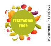 vegetarian food diet round... | Shutterstock .eps vector #458457823