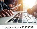 businessman hand using laptop... | Shutterstock . vector #458503537