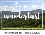 wanderlust. motivation quote on ... | Shutterstock . vector #459132307