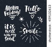 vector set of lettering phrase. ... | Shutterstock .eps vector #459132613