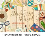 back to school card. education... | Shutterstock .eps vector #459155923