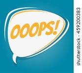 oops retro speech balloon | Shutterstock .eps vector #459200383