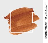 art abstract background brush... | Shutterstock .eps vector #459216367