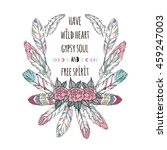 have wild heart gypsy soul and... | Shutterstock .eps vector #459247003