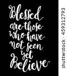 blessed are those who have not... | Shutterstock .eps vector #459312793