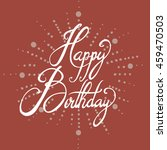 vector hand lettering happy... | Shutterstock .eps vector #459470503