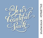 your beautiful smile hand... | Shutterstock . vector #459687763
