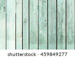 texture of old wooden fence... | Shutterstock . vector #459849277