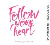 handwritten inspirational quote ... | Shutterstock .eps vector #460008703