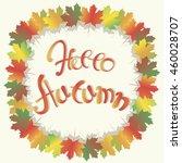 lettering autumn series.... | Shutterstock .eps vector #460028707