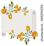 paper scroll with yellow roses. ... | Shutterstock .eps vector #460254253