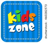 blue vector kids zone banner... | Shutterstock .eps vector #460282573