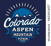 colorado mountain typography  t ... | Shutterstock .eps vector #460341607