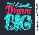 motivation and dream lettering... | Shutterstock .eps vector #460372627