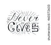 motivation and dream lettering... | Shutterstock .eps vector #460372633