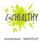 eat healthy. motivational... | Shutterstock . vector #460559137