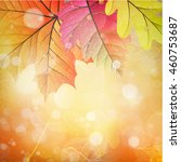 beautiful autumn background... | Shutterstock .eps vector #460753687