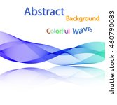 abstract colorful smoky waves... | Shutterstock . vector #460790083