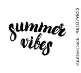summer vibes hand written...   Shutterstock .eps vector #461079853