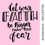 let your faith be bigger than... | Shutterstock .eps vector #461124733