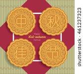 moon cakes design of 'zhong qiu ...   Shutterstock .eps vector #461237323