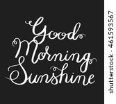 good morning sunshine. hand... | Shutterstock . vector #461593567