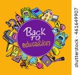 back to school big doodles set. ... | Shutterstock .eps vector #461649907