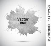 silver vector splash  stain or... | Shutterstock .eps vector #461749603