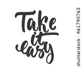 take it easy   hand drawn... | Shutterstock .eps vector #461790763