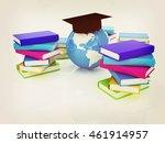 global education. 3d... | Shutterstock . vector #461914957