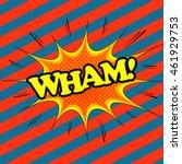 wham comic text. pop art style. ...   Shutterstock .eps vector #461929753
