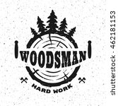 lumberjack  hard work. emblem ...   Shutterstock .eps vector #462181153