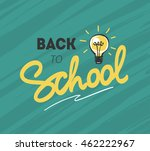 back to school logo with light... | Shutterstock . vector #462222967