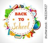 back to school round... | Shutterstock .eps vector #462224527